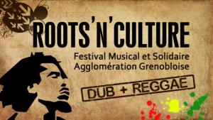 roots'n'culture - festivals - festival - grenoble - rhones alpes - musique - concerts - scène locale - reggae - roots - ragga - dub - electro