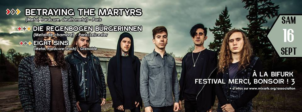 eight sins - metalcore - betraying the martyrs - bifurk grenoble